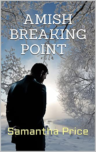 Amish Breaking Point (Amish Mystery): Romantic Suspense Mystery series (Amish Secret Widows' Society Book 7) written by Samantha Price