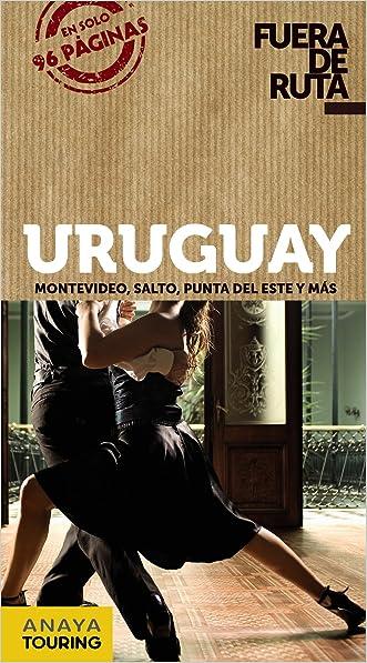 Uruguay: Montevideo, Salto, Punta Del Este Y Más / Montevideo, Salto, Punta Del Este and More (Spanish Edition)