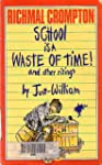 School is a Waste of Time! and Other...