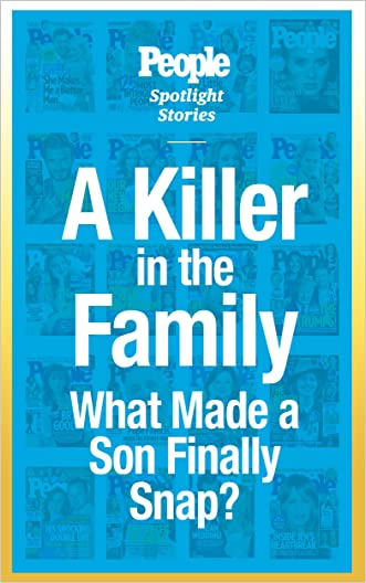 A Killer in the Family: What Made a Son Finally Snap?