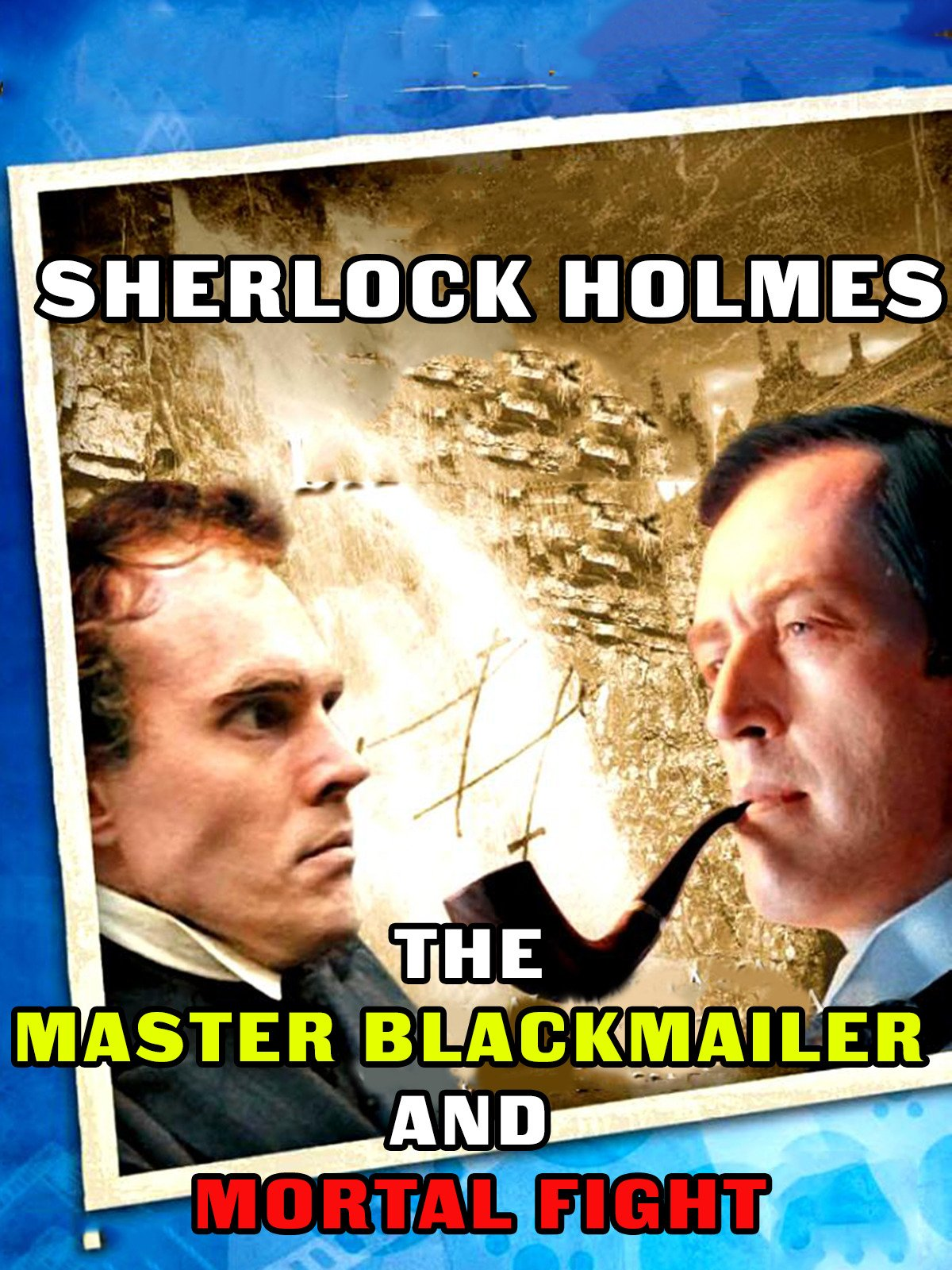 Sherlock Holmes: The Master Blackmailer and Mortal Fight on Amazon Prime Video UK