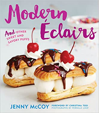 Modern Eclairs: and Other Sweet and Savory Puffs