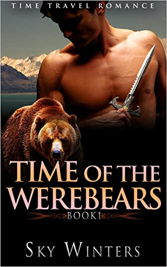 ROMANCE: TIME TRAVEL ROMANCE: Time of the Werebears Book 1 (Scottish Highlander Shifter Romance) (Historical Paranormal Romance Series)