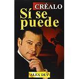 Crealo Si Se Puede (Spanish Edition)