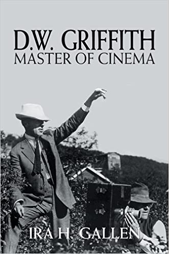 D.W. Griffith: Master of Cinema