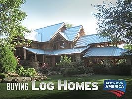 Buying Log Homes Season 1