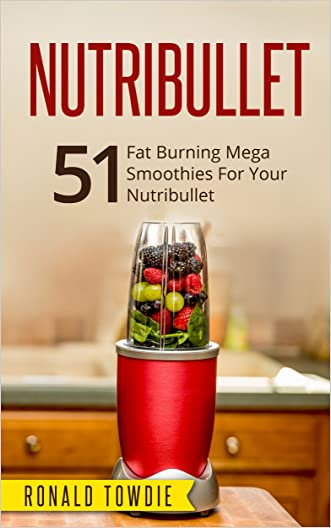 NUTRIBULLET: 51 Fat Burning Mega Smoothies For Your Nutribullet (nutribullet, nutribullet recipe book, nutribullet recipes, smoothies for weight loss, smoothies, smoothies recipes, green juices)