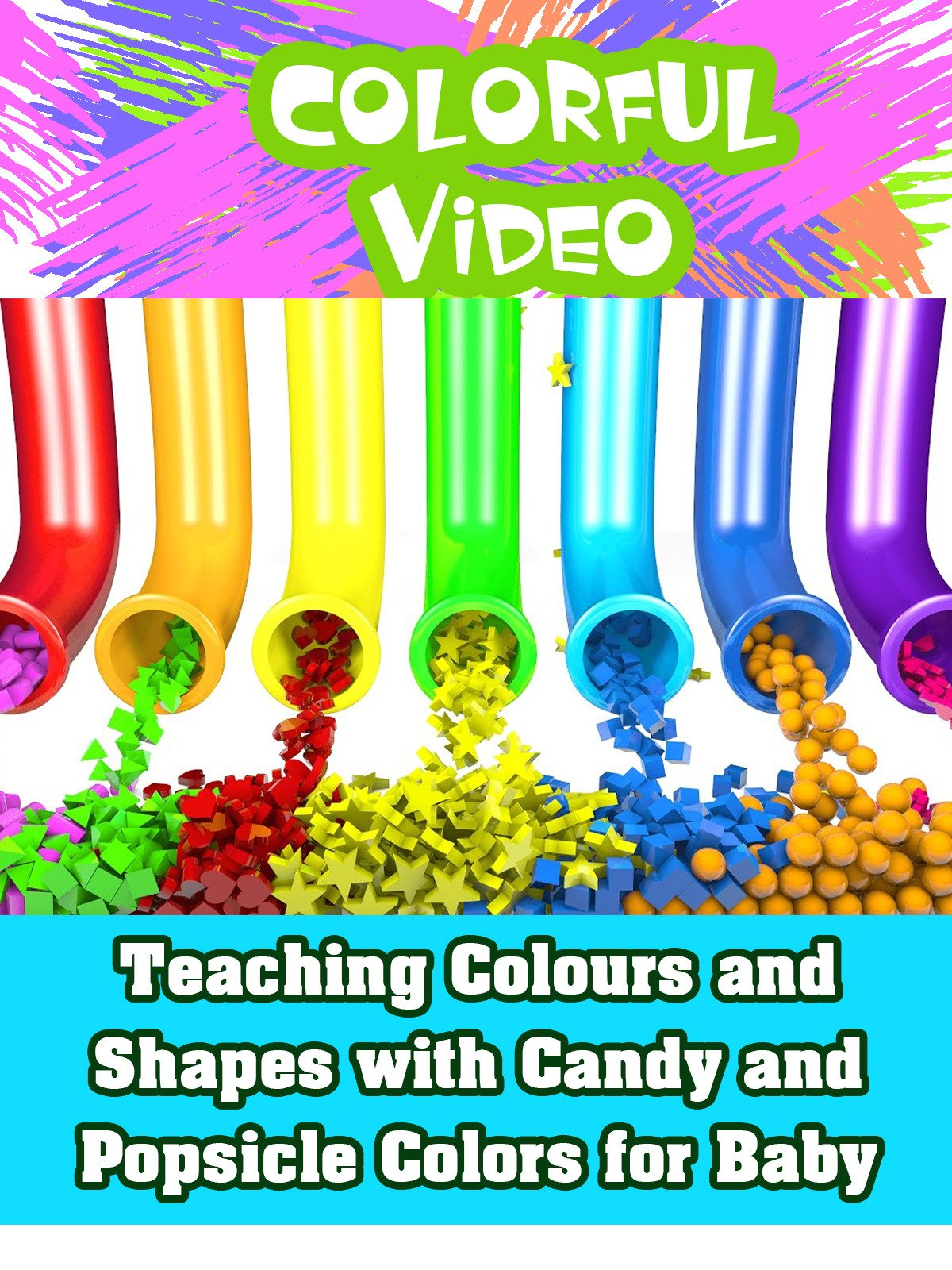 Teaching Colours and Shapes with Candy and Popsicle Colors for Baby