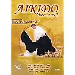 Aikido from A to Z Basic Techniques Volume 4: The Basics - Throw Techniques and Combinations