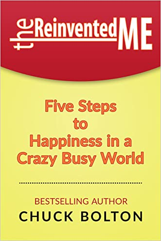 The Reinvented Me: Five Steps to Happiness in a Crazy Busy World