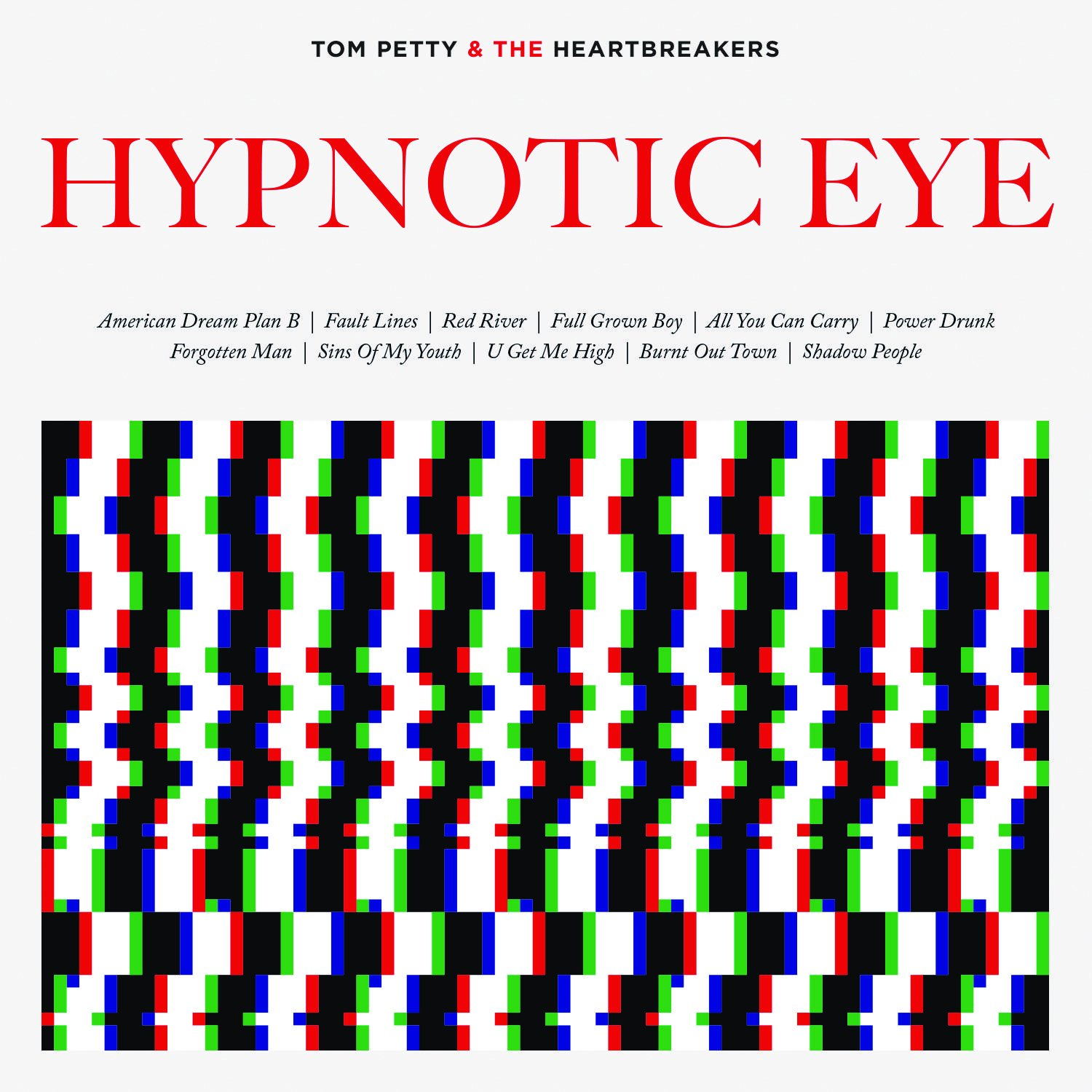 "Tom Petty & The Heartbreakers ""Hypnotic Eye"""