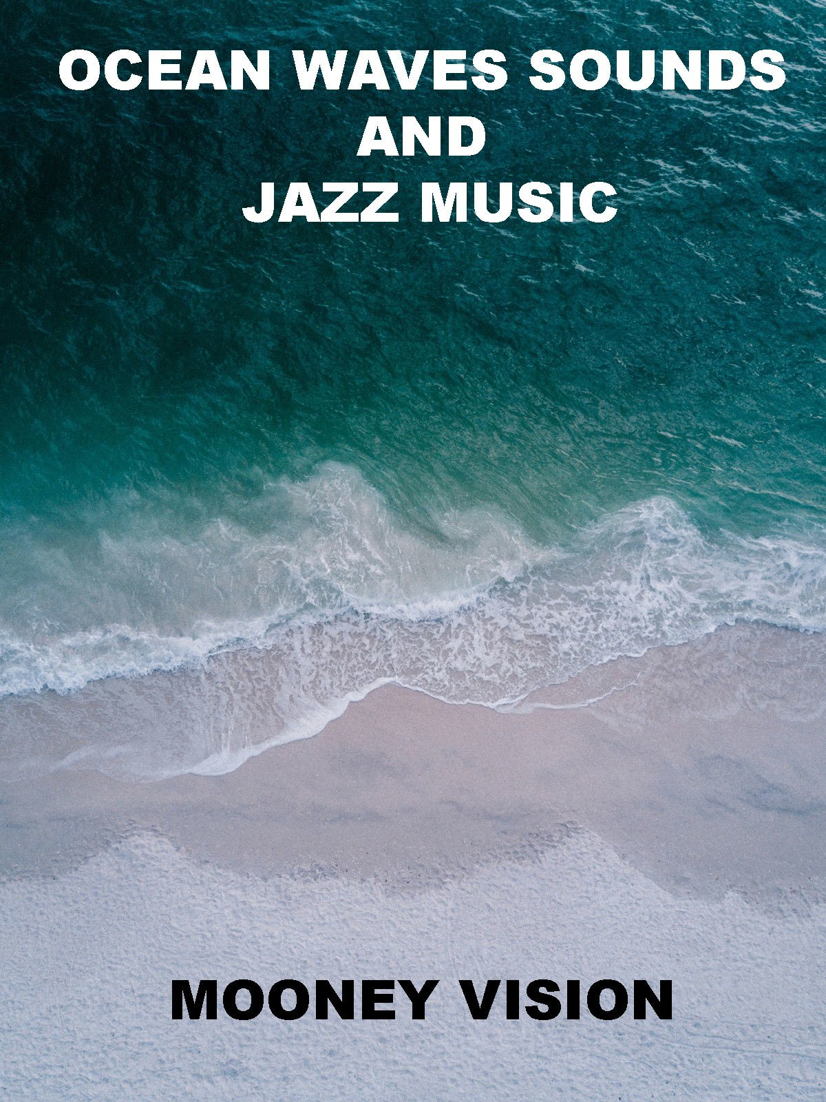 Ocean Waves Sounds And Jazz Music