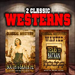 Classic Western Double Bill: South of Santa Fe and Texas to Bataan
