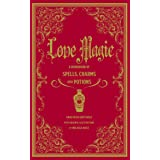 Love Magic: A Handbook of Spells, Charms, and Potions (Magic Series)