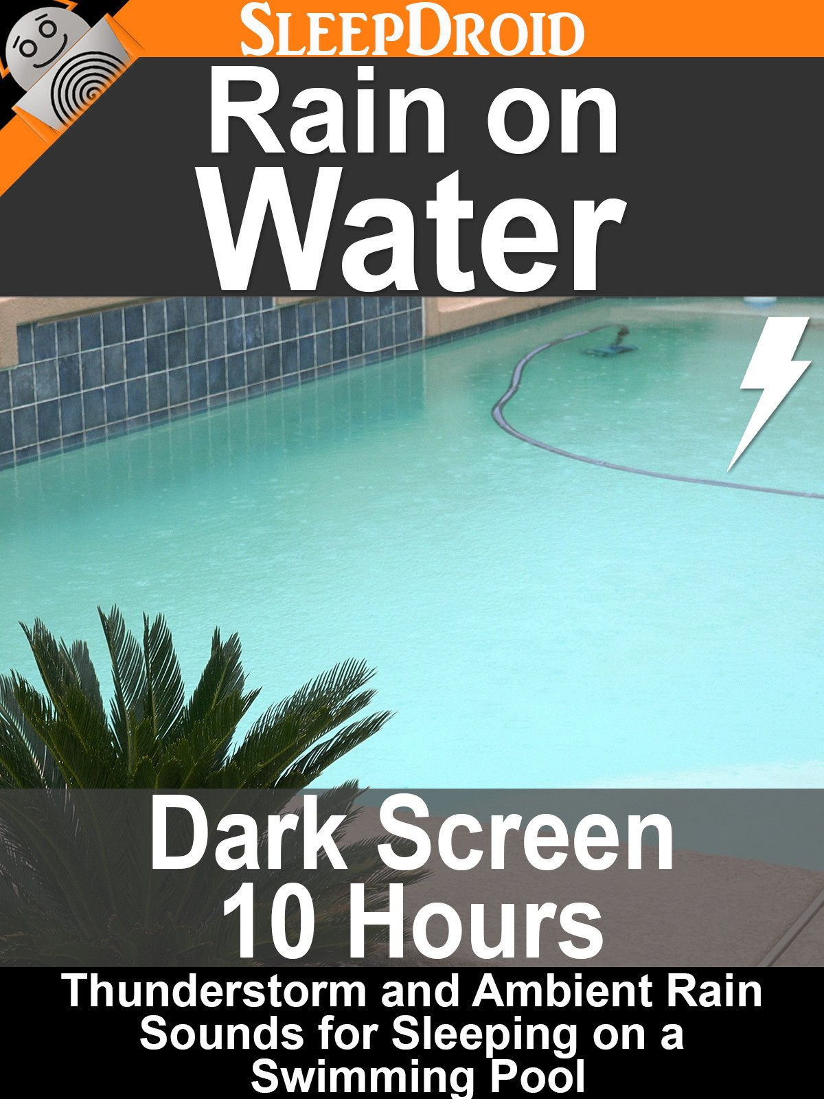 Rain on Water: Dark Screen 10 Hours Thunderstorm and Ambient Rain Sounds for Sleeping on a Swimming Pool