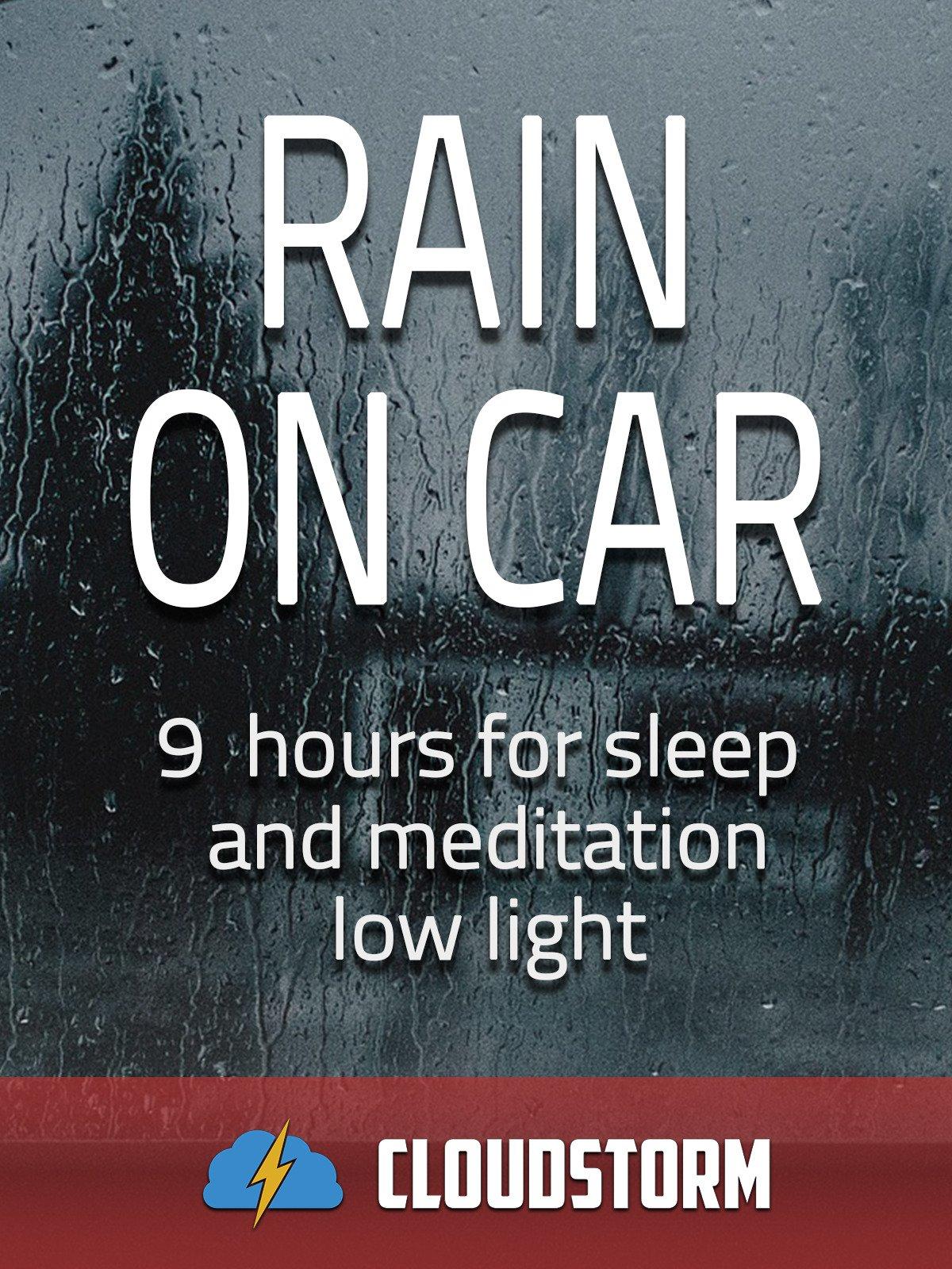 Rain on car, 9 hours for Sleep and Meditation, low light