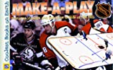 Make-A-Play : Features 15 Plays and Practice Drills of the Nhl (NHL Hockey)