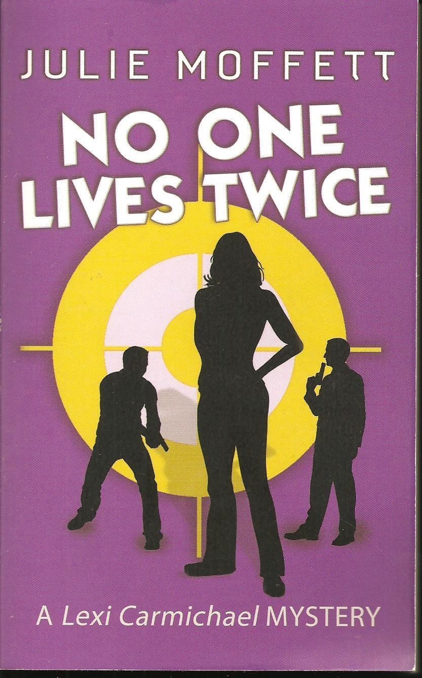 No One Lives Twice Lexi Carmichael Mystery #1, Moffett, Julie