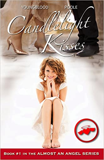 Candlelight Kisses: Book 1 in the Almost an Angel Series written by Jennifer Youngblood
