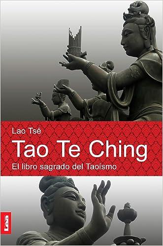 Tao Te Ching. El libro sagrado del taoismo (Espiritualidad Y Pensamiento / Spirituality and Thought) (Spanish Edition)
