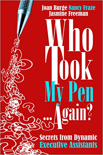 Who Took My Pen ... Again? Secrets from Dynamic Executive Assistants