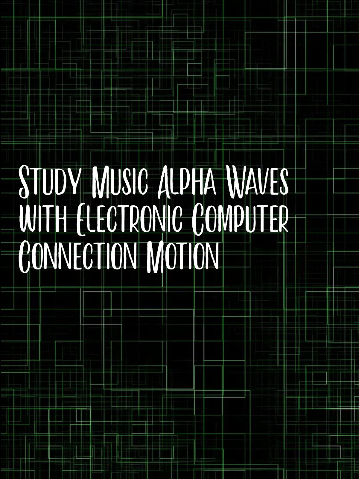 Study Music Alpha Waves with Electronic Computer Connection Motion on Amazon Prime Video UK