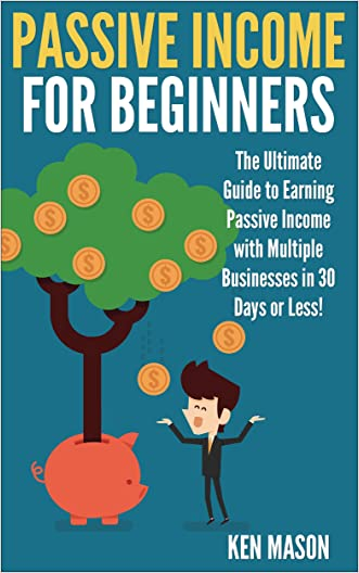 Passive Income for Beginners: The Ultimate Guide to Earning Passive Income and Making Money Online in 30 Days or Less! (Passive Income for Beginners - ... - Ebay - Stock Trading - Work From Home)