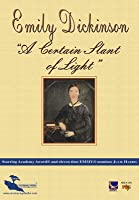 Emily Dickinson: A Certain Slant of Light