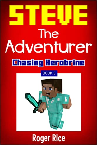 Minecraft Diary: Chasing Herobrine Into the Dirty Mountains (Steve the Adventurer, Book 3) (An Unofficial Minecraft Book)