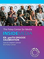 ER: 300th Episode Celebration: Cast & Creators Live at the Paley Center