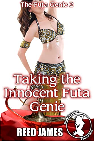 Taking the Innocent Futa Genie (The Futa Genie 2)(Futa-on-Futa, Witch, Supernatural, First Time Erotica)