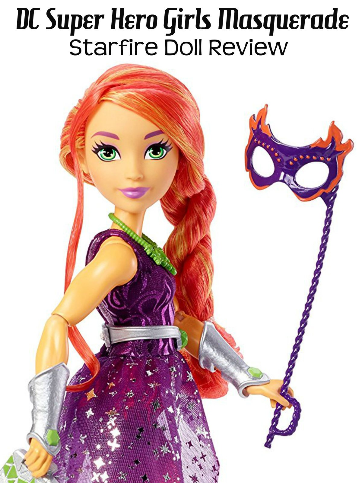 Review: DC Super Hero Girls Masquerade Starfire Doll Review