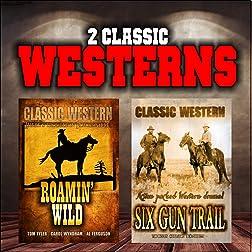 Classic Western Double Bill: Roamin' Wild and Six Gun Trail