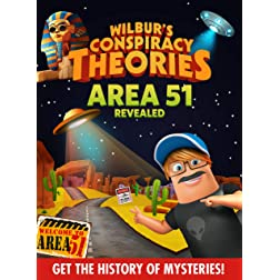 Wilbur's Conspiracy Theories: Area 51 Revealed