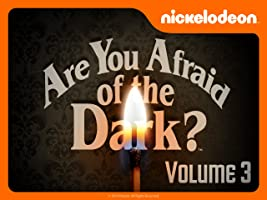 Are You Afraid of the Dark? Volume 3