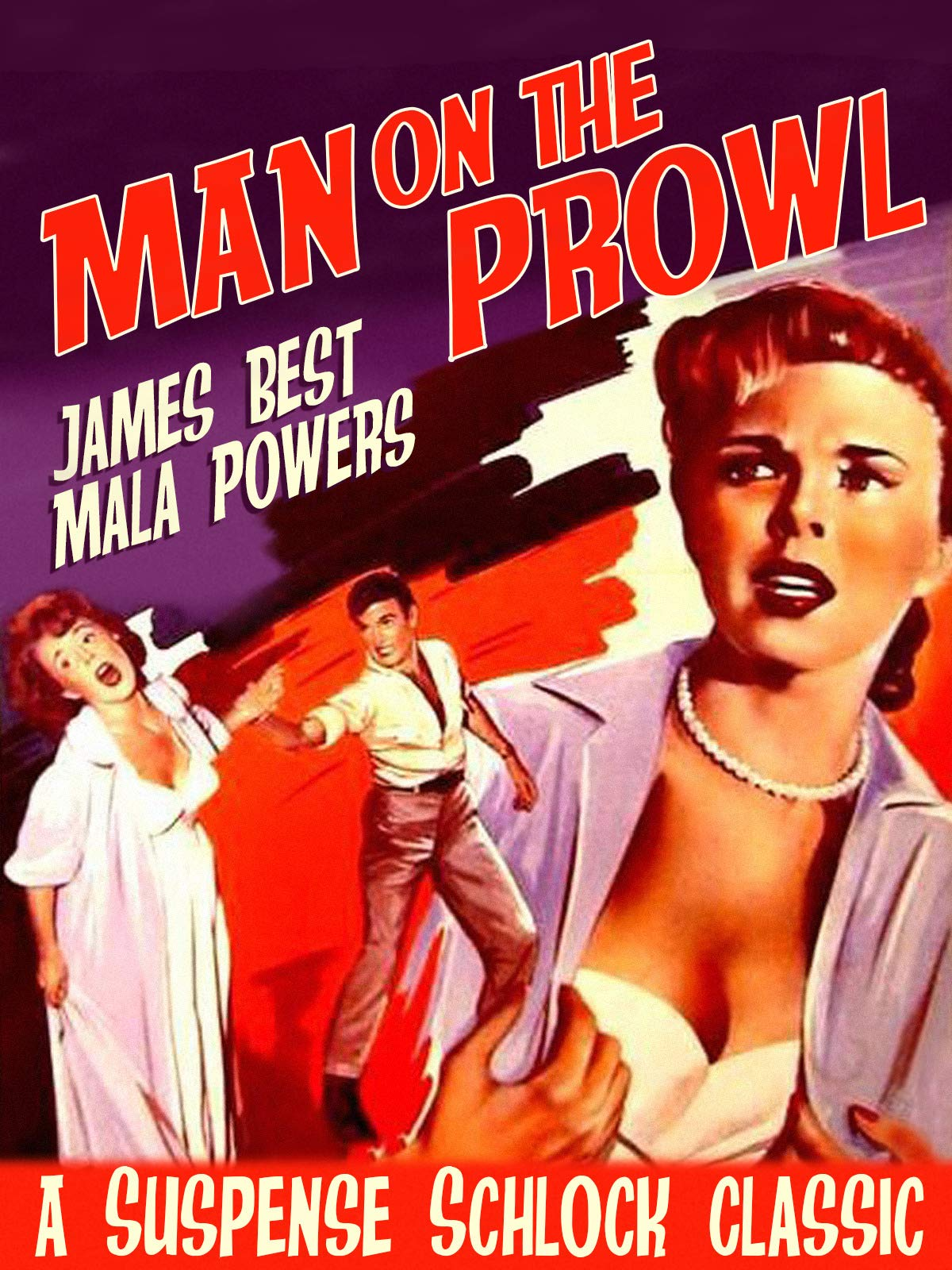 Man On The Prowl - James Best, Mala Powers, A Suspense Schlock Classic!