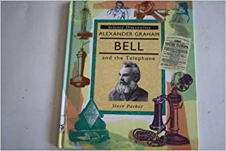 Alexander Graham Bell and the Telephone (Science Discoveries)