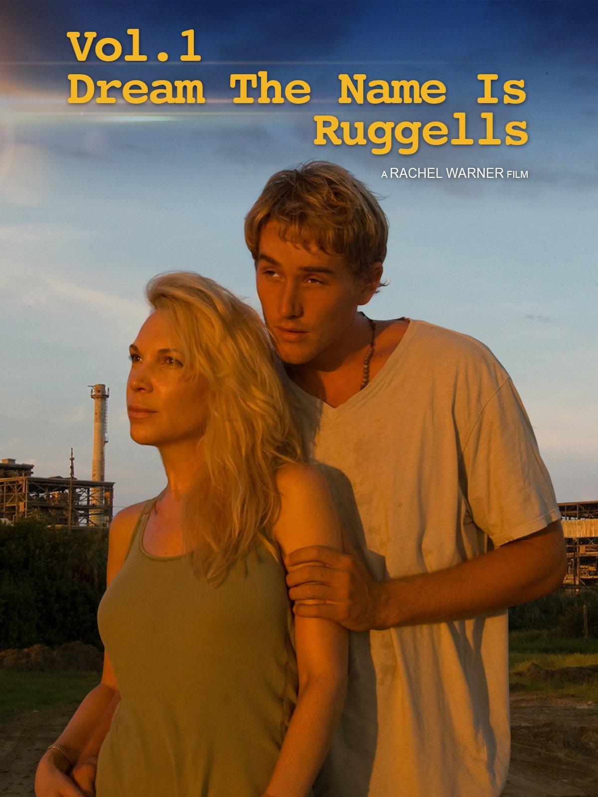 Vol. 1 Dream The Name Is Ruggells