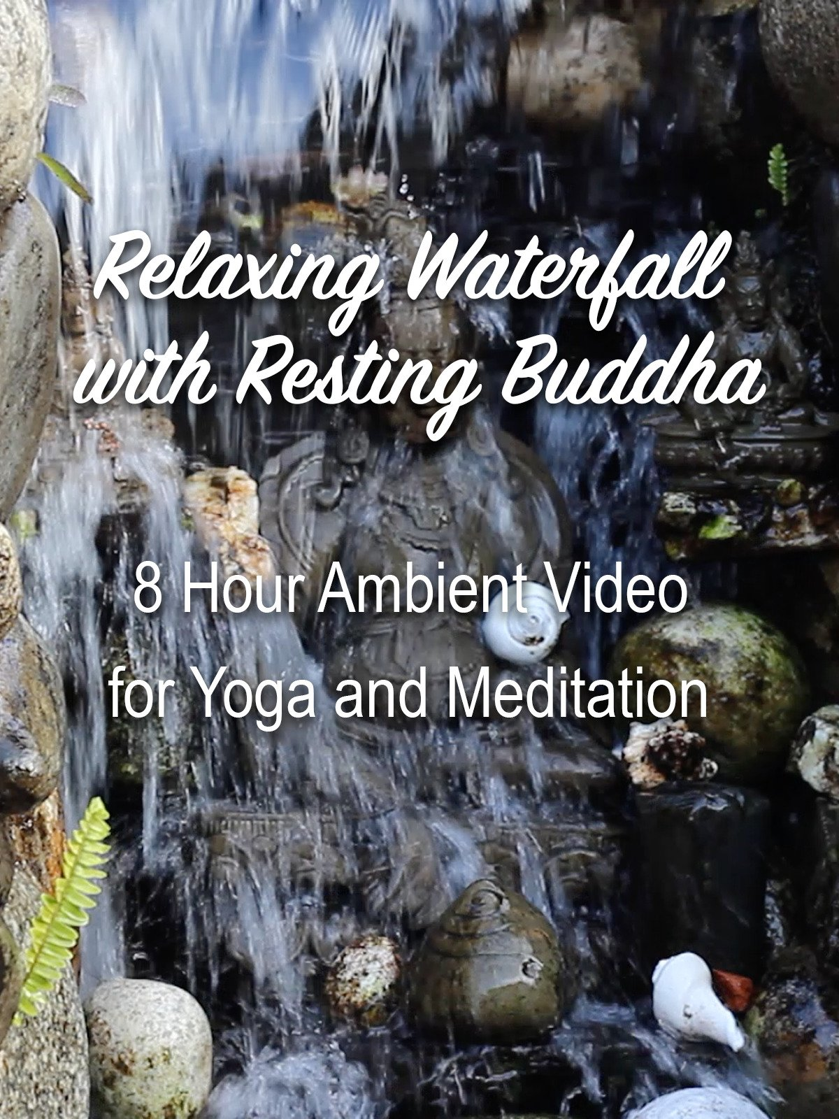 Relaxing Waterfall with Resting Buddha 8 Hour Ambient Video for Yoga and Meditation