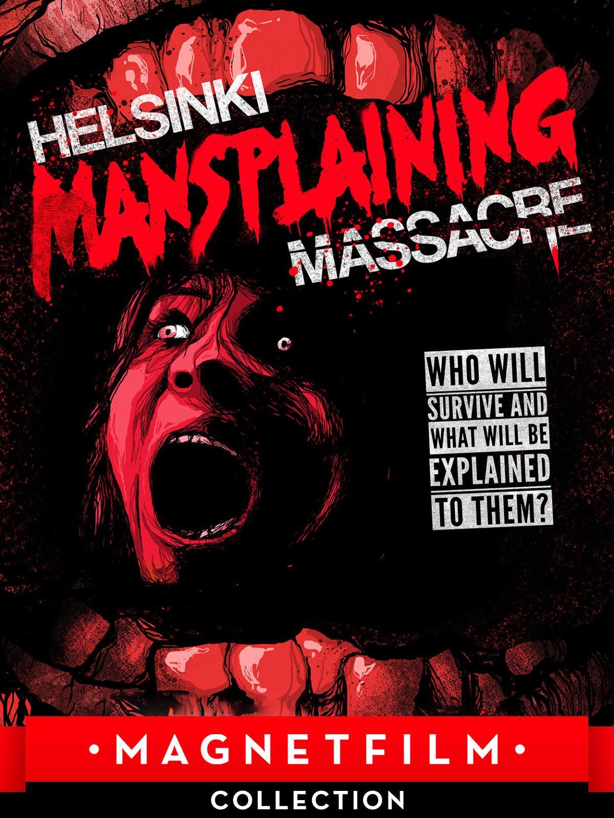 Helsinki Mansplaining Massacre on Amazon Prime Video UK
