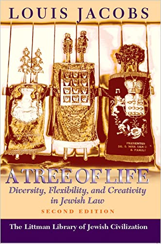 A Tree of Life: Diversity, Flexibility, and Creativity in Jewish Law (Second Edition) (Littman Library of Jewish Civilization) written by Louis Jacobs