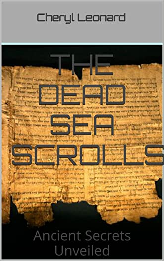 The Dead Sea Scrolls: Ancient Secrets Unveiled