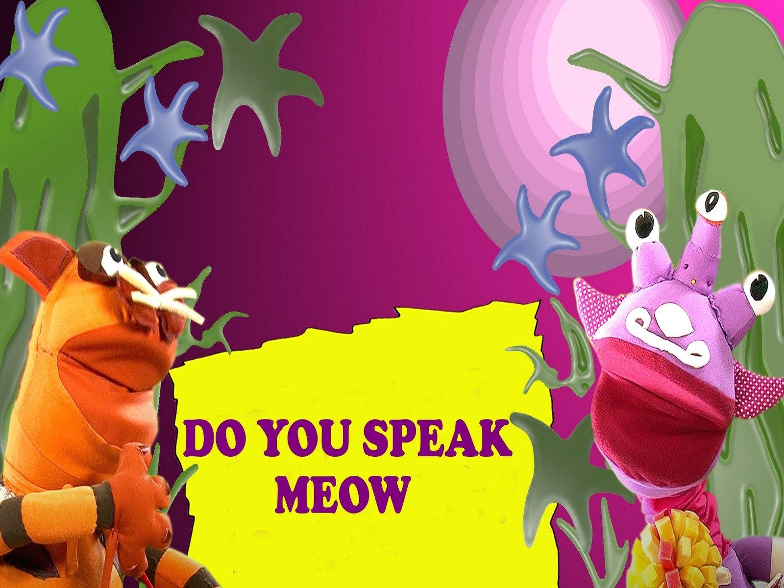 Do you Speak Meow - Season 1