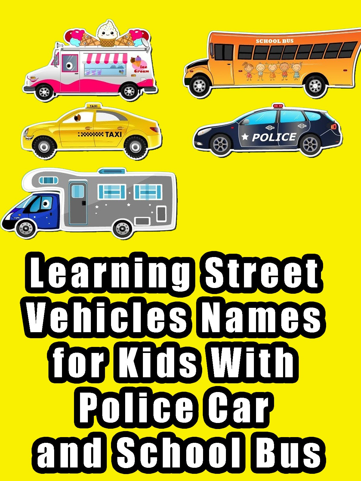 Learning Street Vehicles Names for Kids With Police Car and School Bus on Amazon Prime Instant Video UK