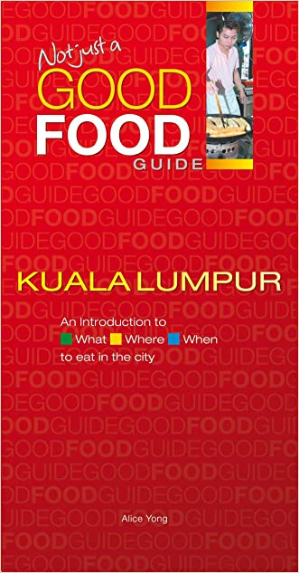 Not Just A good Food Guide : Kuala Lumpur
