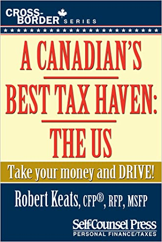 A Canadian's Best Tax Haven: The US: Take your money and drive! (Cross-Border Series)
