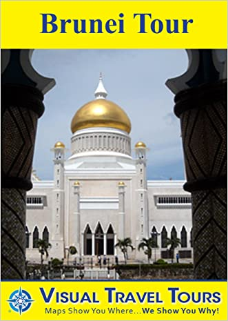 BRUNEI TOUR - A Self-guided Walking/Public Transit Tour. Includes insider tips and photos of all locations. Explore on your own schedule. Like having a ... you around! (Visual Travel Tours Book 262)
