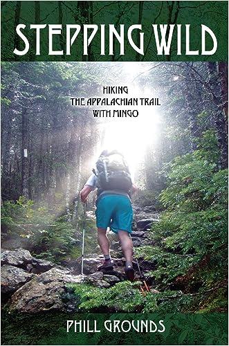 Stepping Wild: Hiking the Appalachian Trail with Mingo