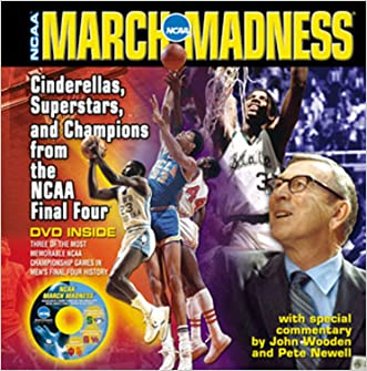 March Madness: Cinderellas, Superstars, and Champions from the Final Four