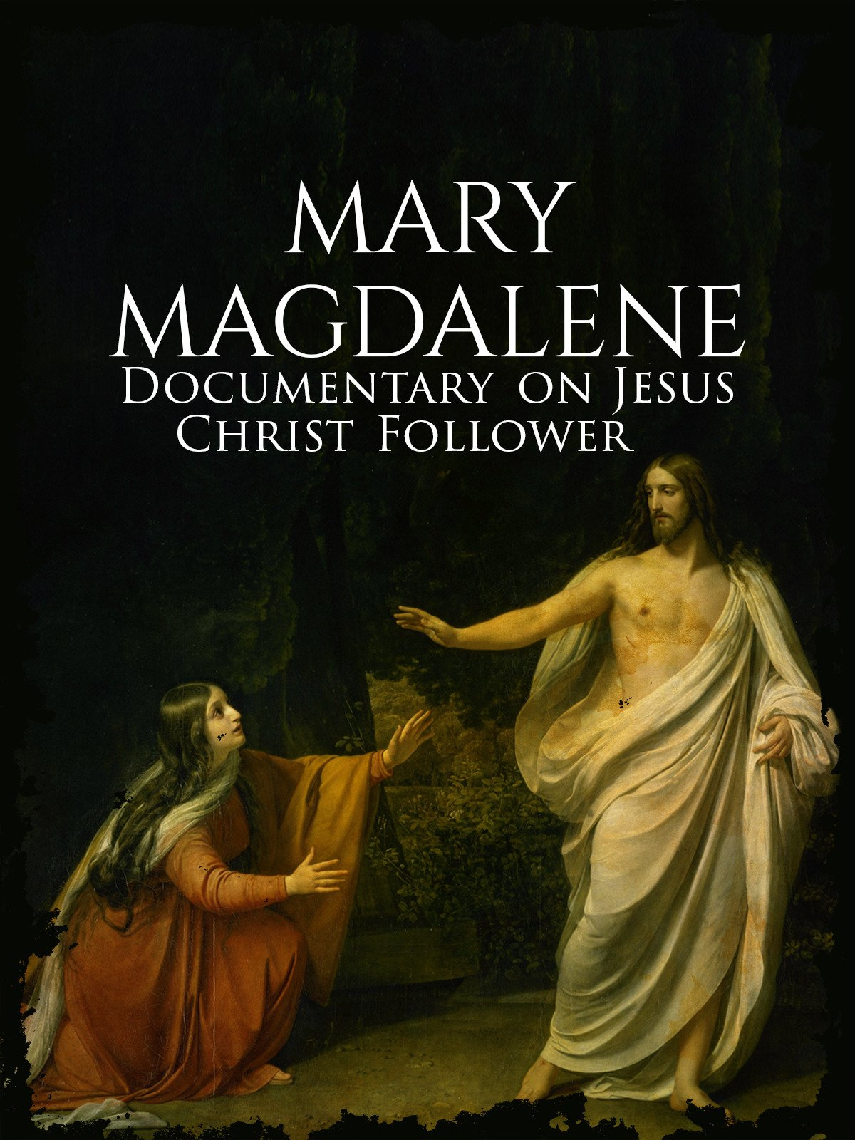 Mary Magdalene Documentary on Jesus Christ Follower on Amazon Prime Instant Video UK